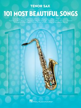 101 Most Beautiful Songs (for Tenor Sax) (HL-00291043)