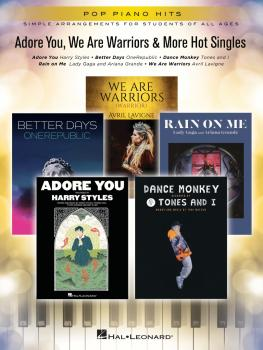 Adore You, We Are Warriors & More Hot Singles: Pop Piano Hits Series (HL-00354424)
