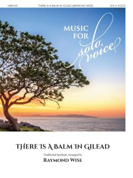 There Is a Balm in Gilead: Music for Solo Voice Series (HL-00356261)